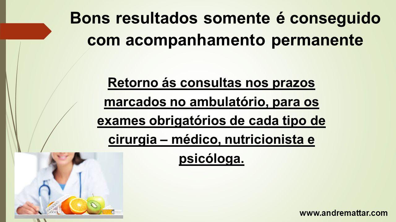 Bons resultados somente é conseguido com acompanhamento permanente Retorno ás consultas nos prazos marcados no ambulatório, para os exames obrigatório