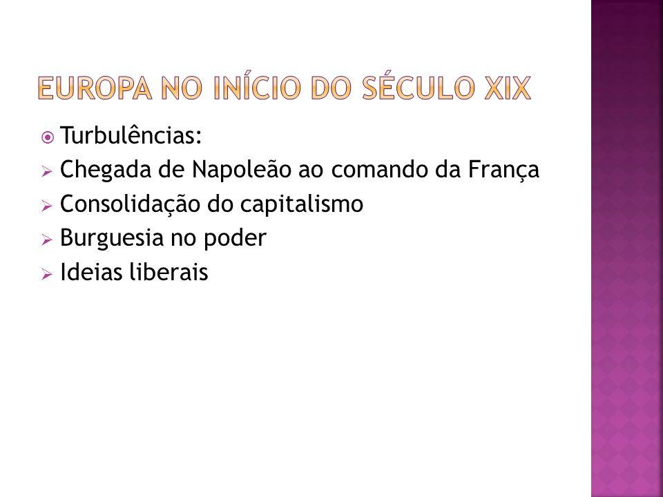  Nobreza arcaica  Manutenção do monopólio comercial nas colônias  Príncipe regente: d. João