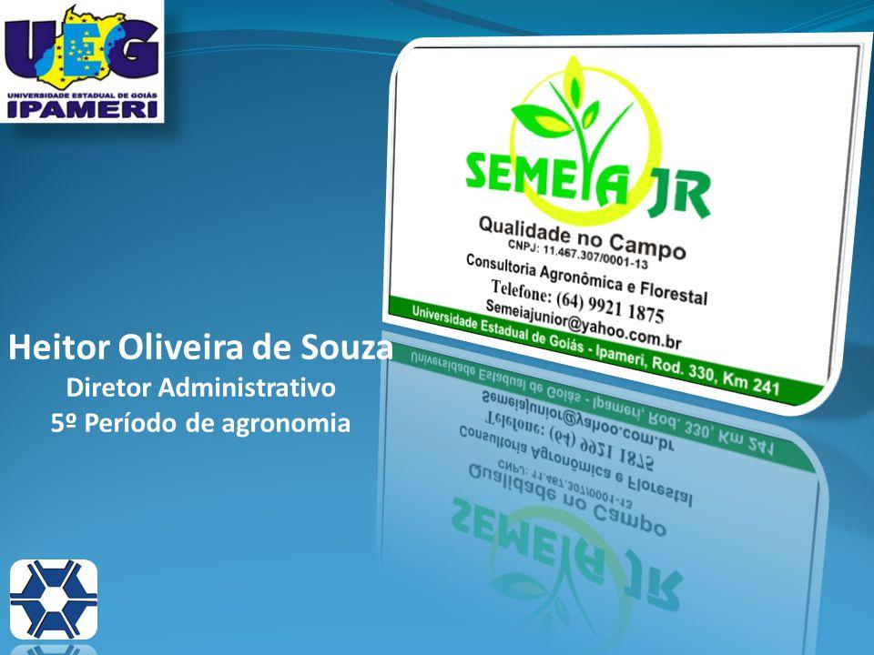 Heitor Oliveira de Souza Diretor Administrativo 5º Período de agronomia
