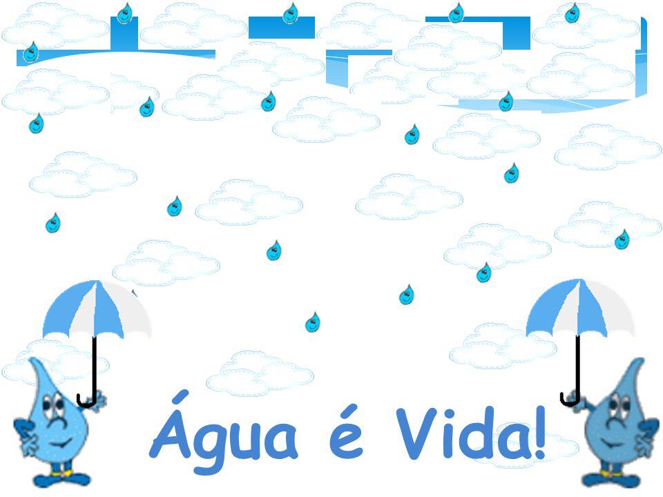 Água é vida A água é para o Homem, para os animais e para as plantas um elemento de primeira necessidade, É essencial à vida.