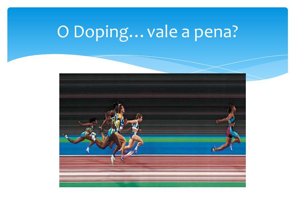 O Doping…vale a pena?