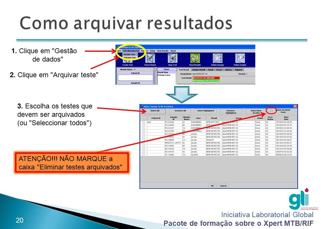 Iniciativa Laboratorial Global Pacote de formação sobre o Xpert MTB/RIF -20- 1. Clique em