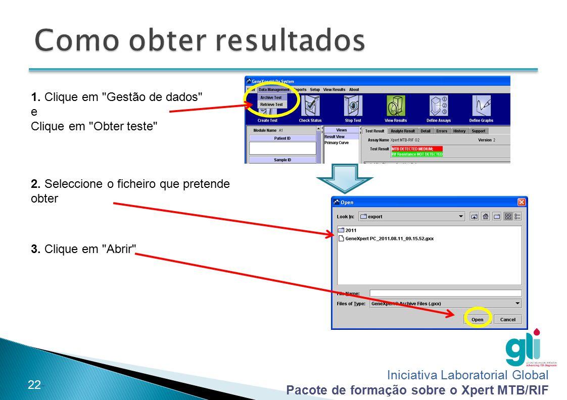 Iniciativa Laboratorial Global Pacote de formação sobre o Xpert MTB/RIF -22- 1. Clique em