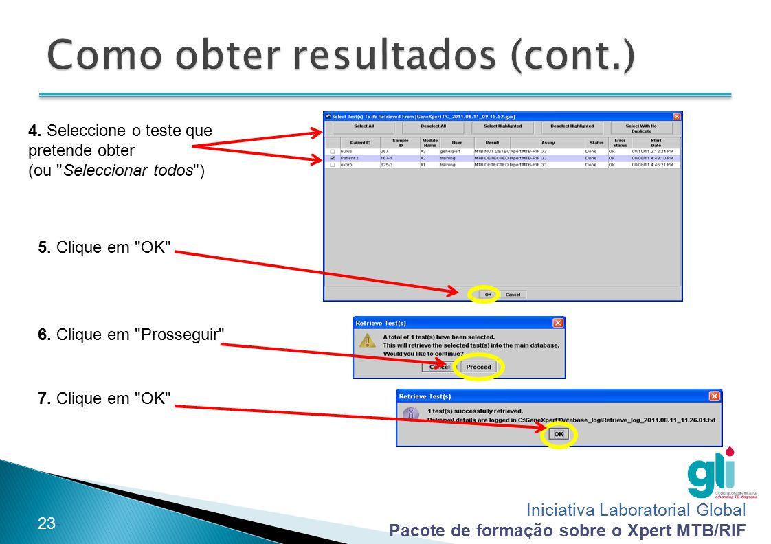Iniciativa Laboratorial Global Pacote de formação sobre o Xpert MTB/RIF -23- 4. Seleccione o teste que pretende obter (ou