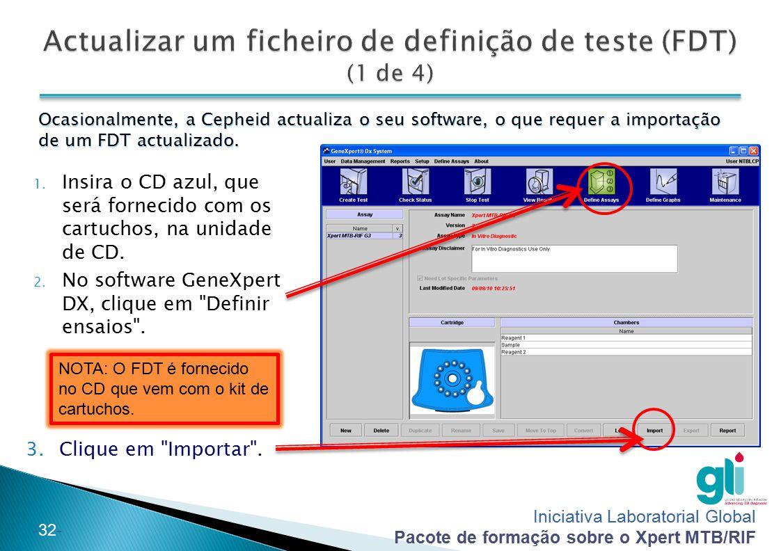 Iniciativa Laboratorial Global Pacote de formação sobre o Xpert MTB/RIF -32- 1. Insira o CD azul, que será fornecido com os cartuchos, na unidade de C