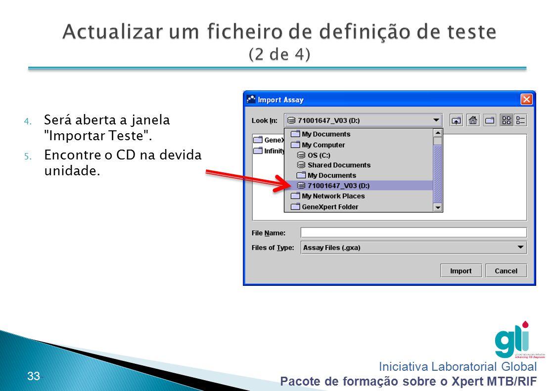 Iniciativa Laboratorial Global Pacote de formação sobre o Xpert MTB/RIF -33- 4. Será aberta a janela
