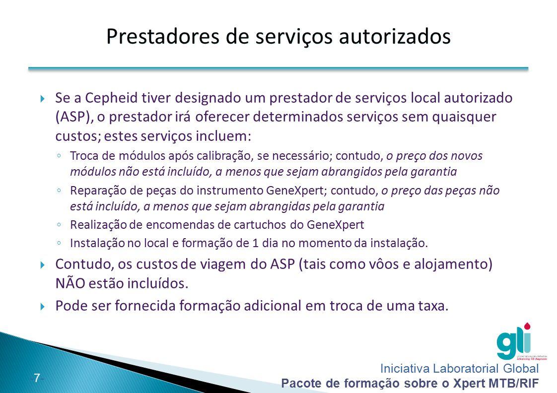Iniciativa Laboratorial Global Pacote de formação sobre o Xpert MTB/RIF -7--7-  Se a Cepheid tiver designado um prestador de serviços local autorizad