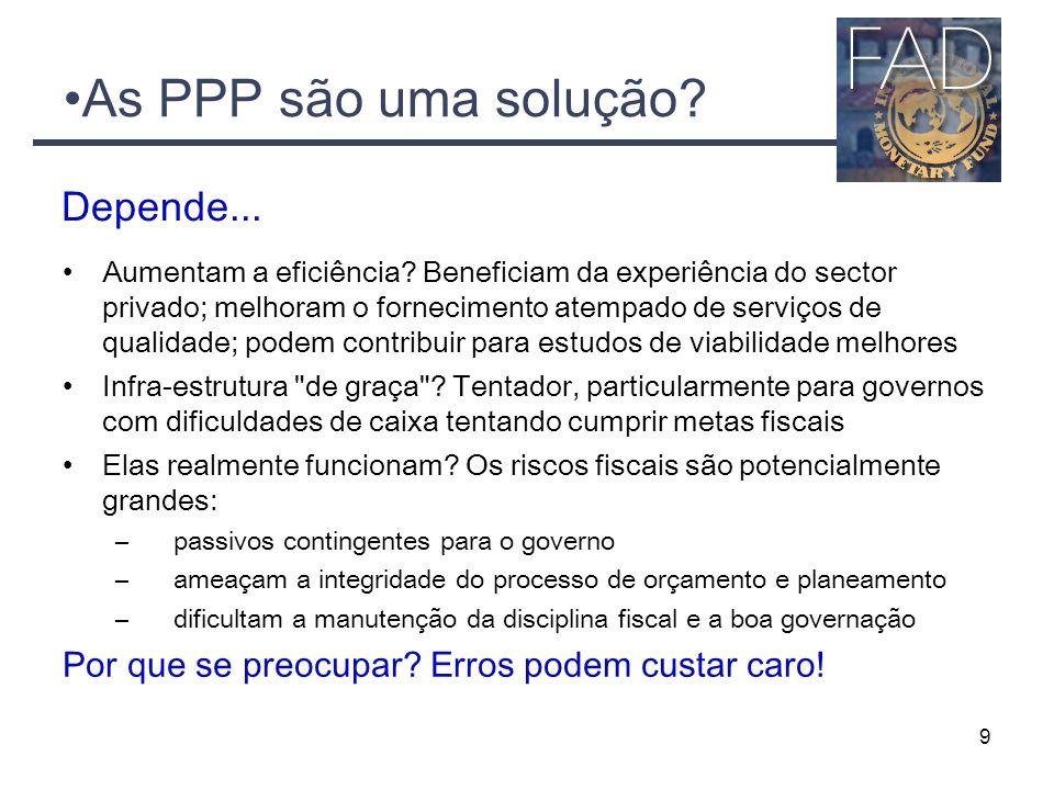9 As PPP são uma solução? Aumentam a eficiência? Beneficiam da experiência do sector privado; melhoram o fornecimento atempado de serviços de qualidad
