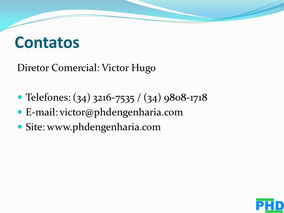 Contatos Diretor Comercial: Victor Hugo Telefones: (34) 3216-7535 / (34) 9808-1718 E-mail: victor@phdengenharia.com Site: www.phdengenharia.com
