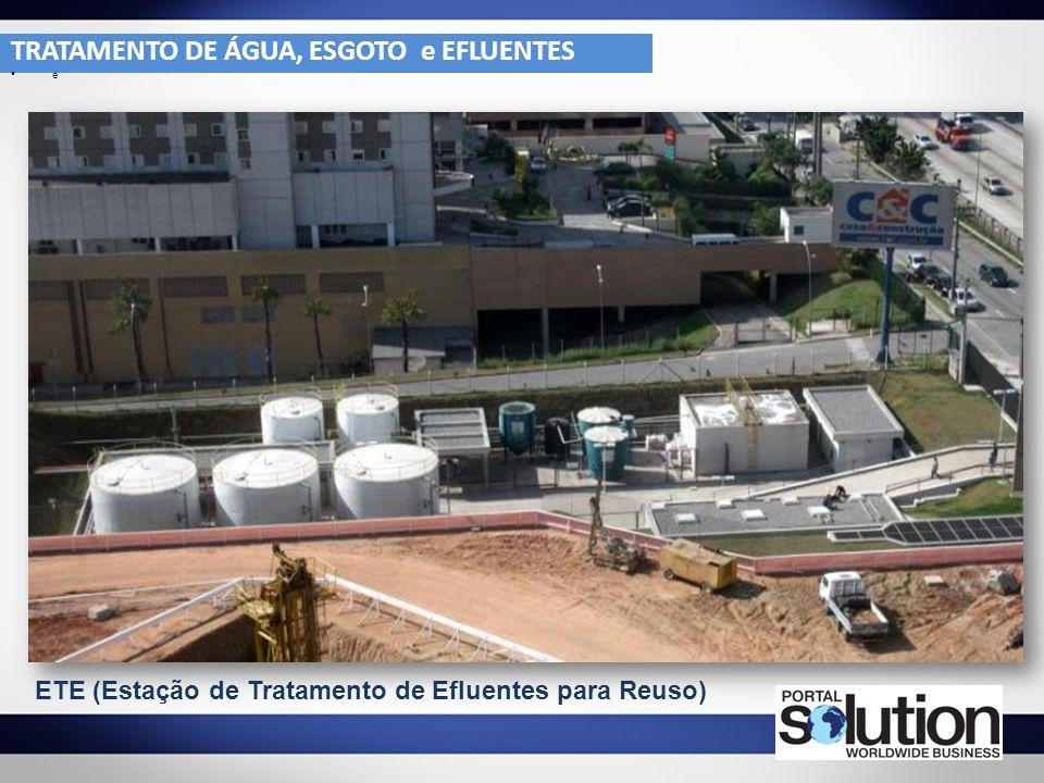 ETE (Estação de Tratamento de Efluentes para Reuso) TRATAMENTO DE ÁGUA, ESGOTO e EFLUENTES e