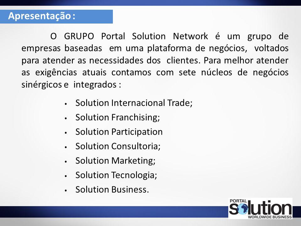 O GRUPO Portal Solution Network é um grupo de empresas baseadas em uma plataforma de negócios, voltados para atender as necessidades dos clientes. Par