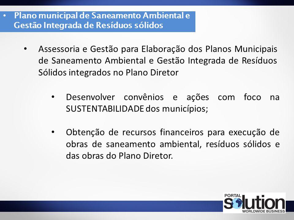 Assessoria e Gestão para Elaboração dos Planos Municipais de Saneamento Ambiental e Gestão Integrada de Resíduos Sólidos integrados no Plano Diretor D