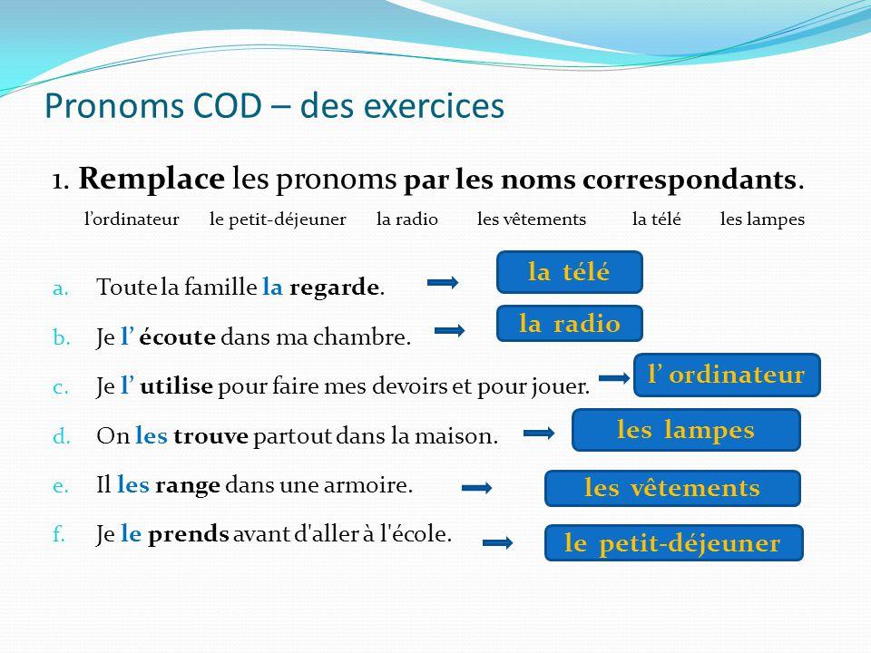 Les pronoms COD Função: substituem o complemento direto da frase. (Servem para evitar a repetição do Nome, com a função COD) le (l') Le livre? Je le l