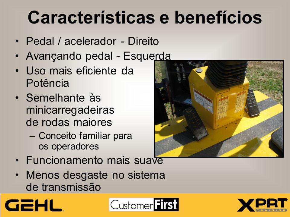 Características e benefícios Pedal / acelerador - Direito Avançando pedal - Esquerda Uso mais eficiente da Potência Semelhante às minicarregadeiras de