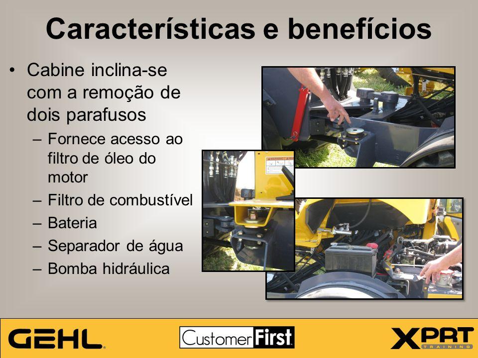 Características e benefícios Cabine inclina-se com a remoção de dois parafusos –Fornece acesso ao filtro de óleo do motor –Filtro de combustível –Bate