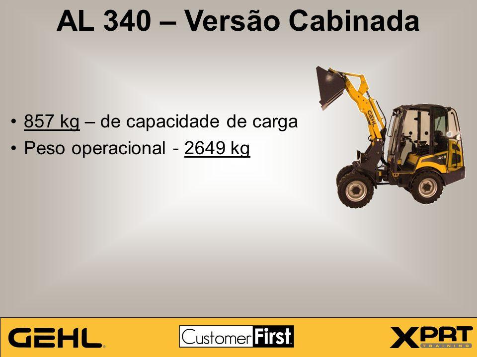 AL 340 – Versão Cabinada 857 kg – de capacidade de carga Peso operacional - 2649 kg