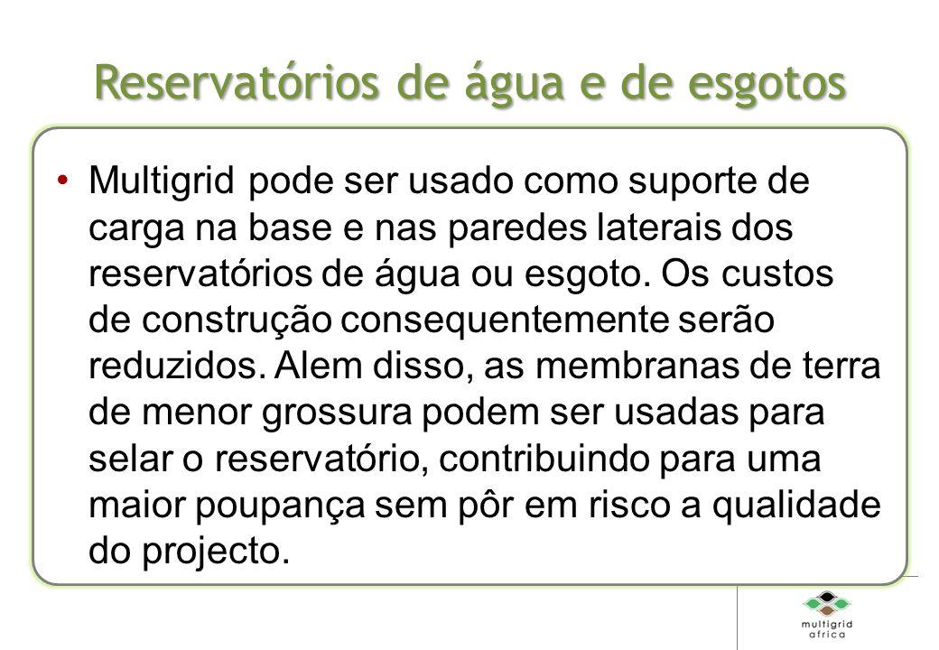 Reservatórios de água e de esgotos Multigrid pode ser usado como suporte de carga na base e nas paredes laterais dos reservatórios de água ou esgoto.