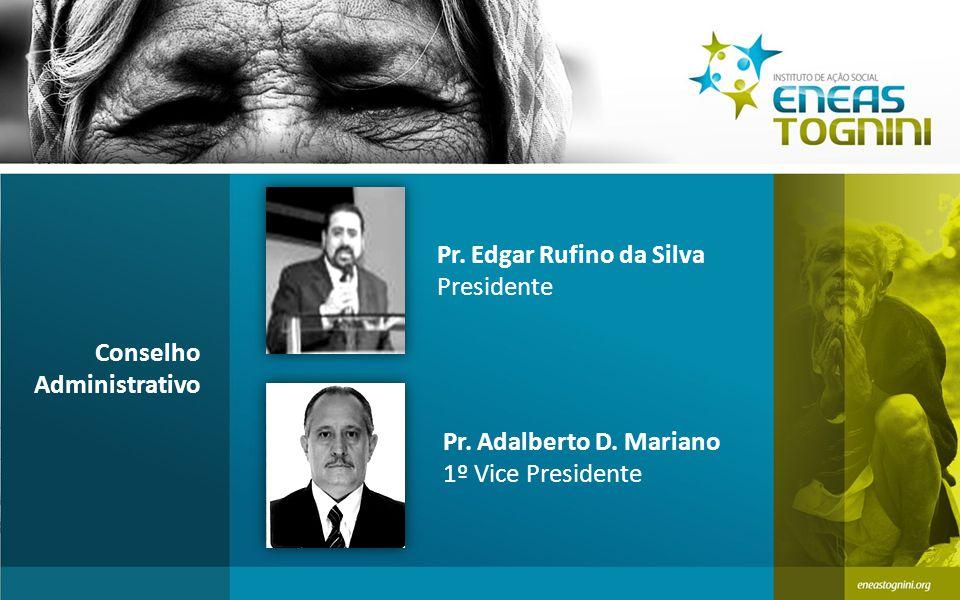 Pr.Edgar Rufino da Silva Presidente Conselho Administrativo Pr.