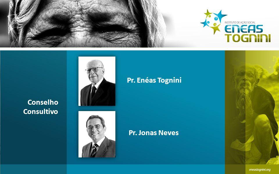 Pr. Enéas Tognini Conselho Consultivo Pr. Jonas Neves