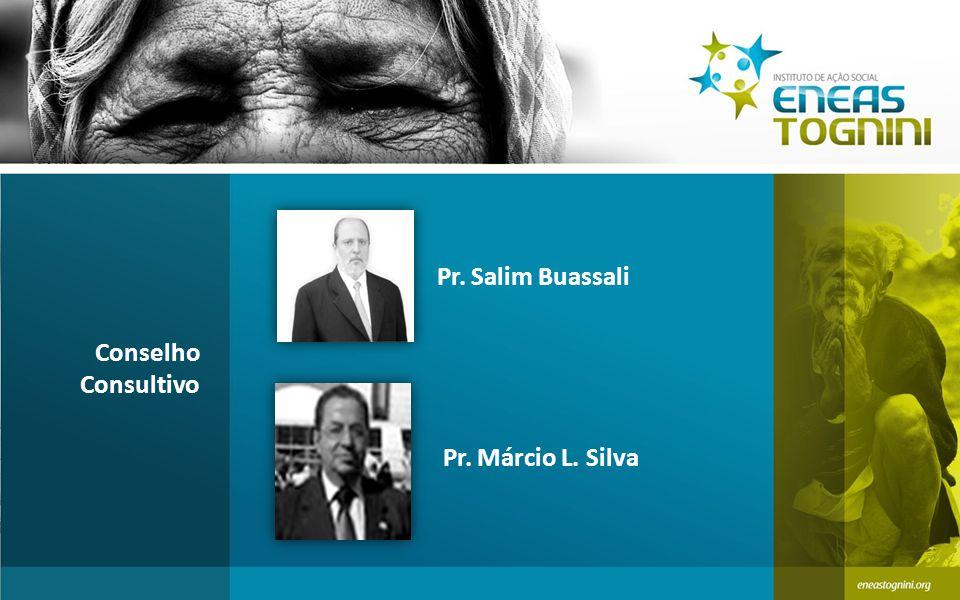 Pr. Salim Buassali Conselho Consultivo Pr. Márcio L. Silva