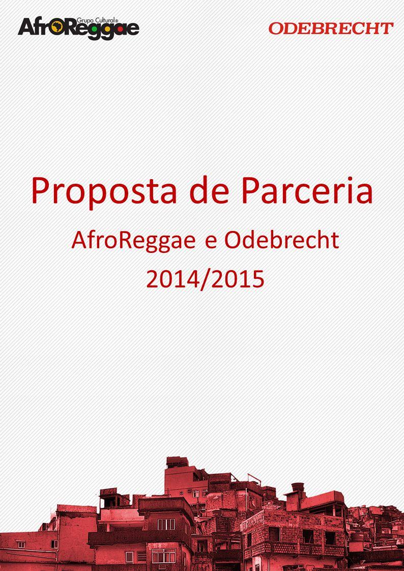 Proposta de Parceria AfroReggae e Odebrecht 2014/2015