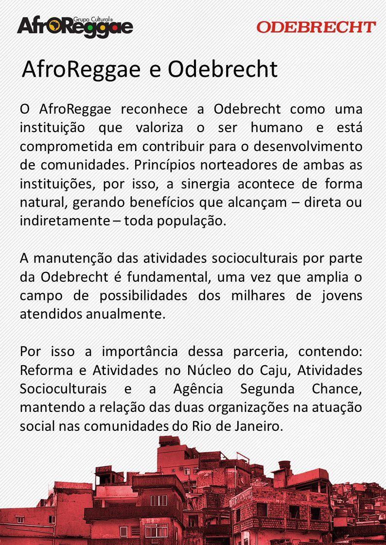 AfroReggae e Odebrecht O AfroReggae reconhece a Odebrecht como uma instituição que valoriza o ser humano e está comprometida em contribuir para o dese
