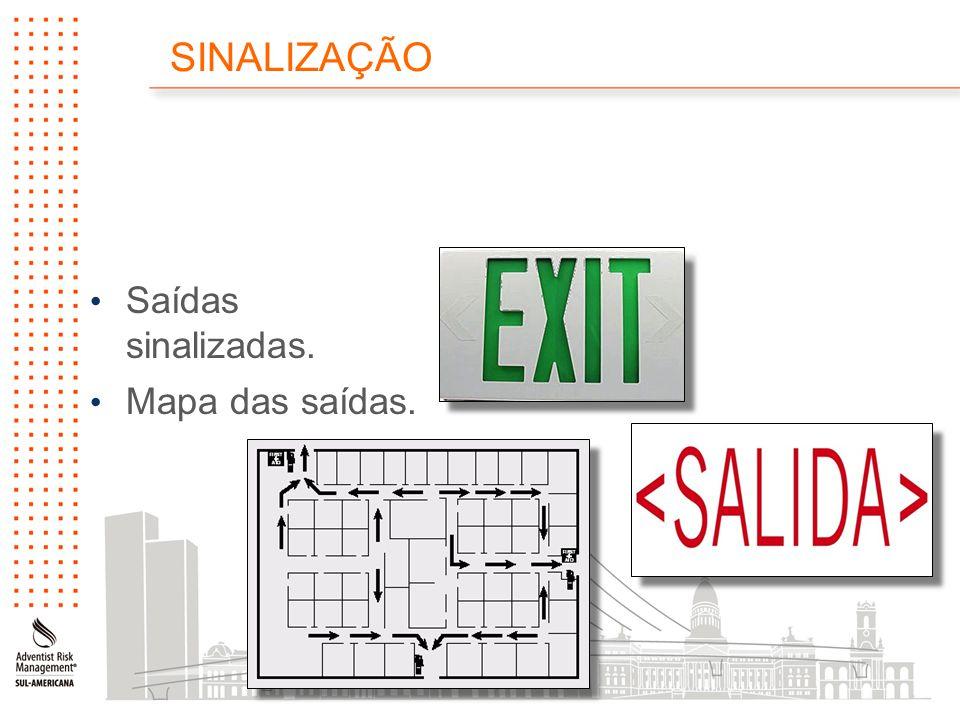 SINALIZAÇÃO Saídas sinalizadas. Mapa das saídas.