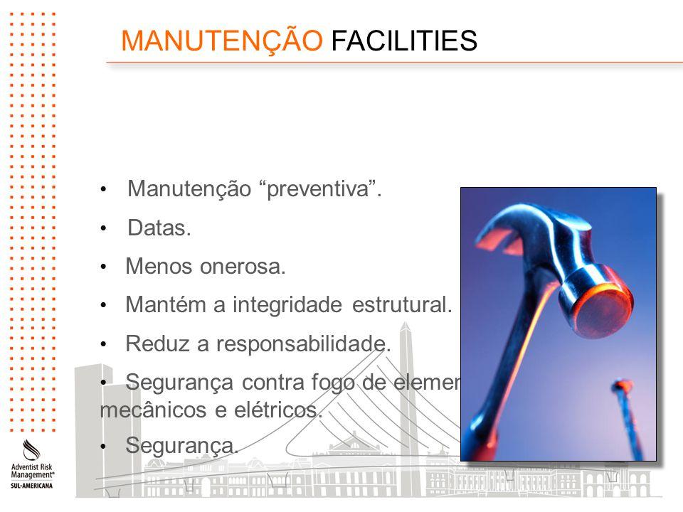 MANUTENÇÃO FACILITIES Manutenção preventiva . Datas.