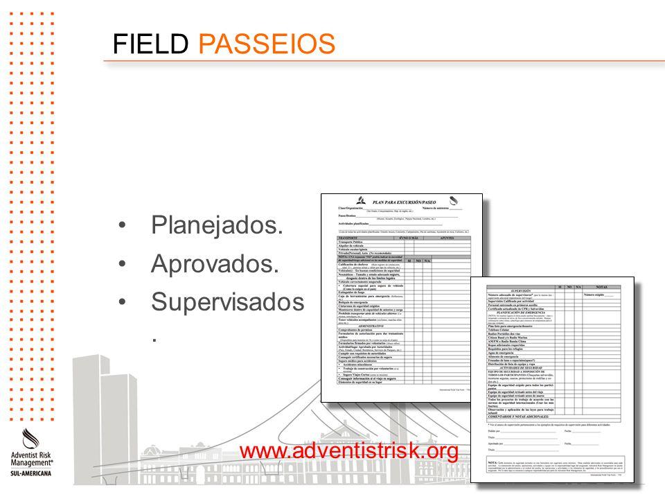 FIELD PASSEIOS Planejados. Aprovados. Supervisados. www.adventistrisk.org
