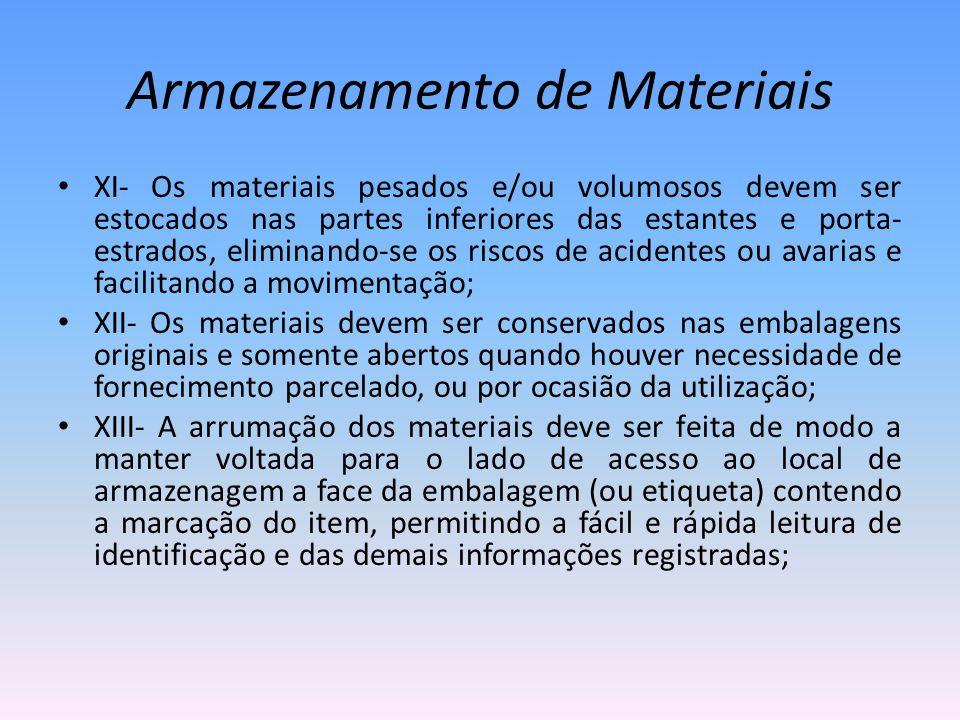 Armazenamento de Materiais XI- Os materiais pesados e/ou volumosos devem ser estocados nas partes inferiores das estantes e porta- estrados, eliminand