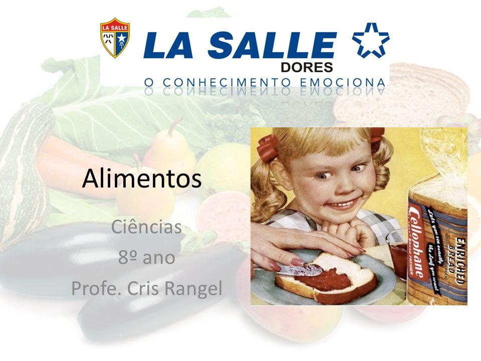 Alimentos Ciências 8º ano Profe. Cris Rangel