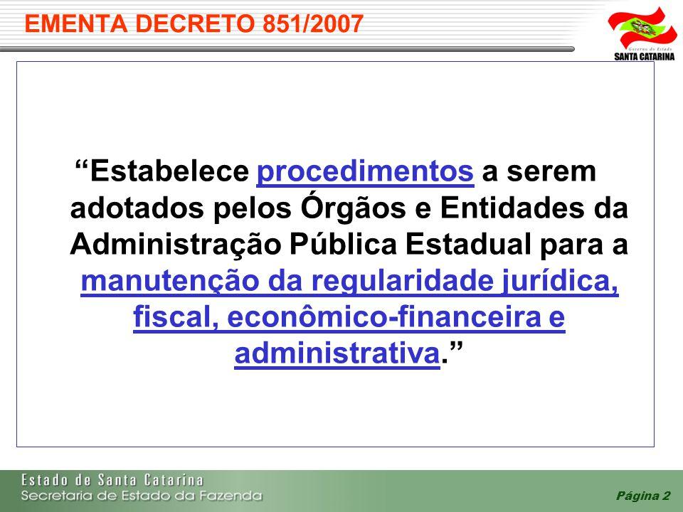 """Página 2 EMENTA DECRETO 851/2007 """"Estabelece procedimentos a serem adotados pelos Órgãos e Entidades da Administração Pública Estadual para a manutenç"""