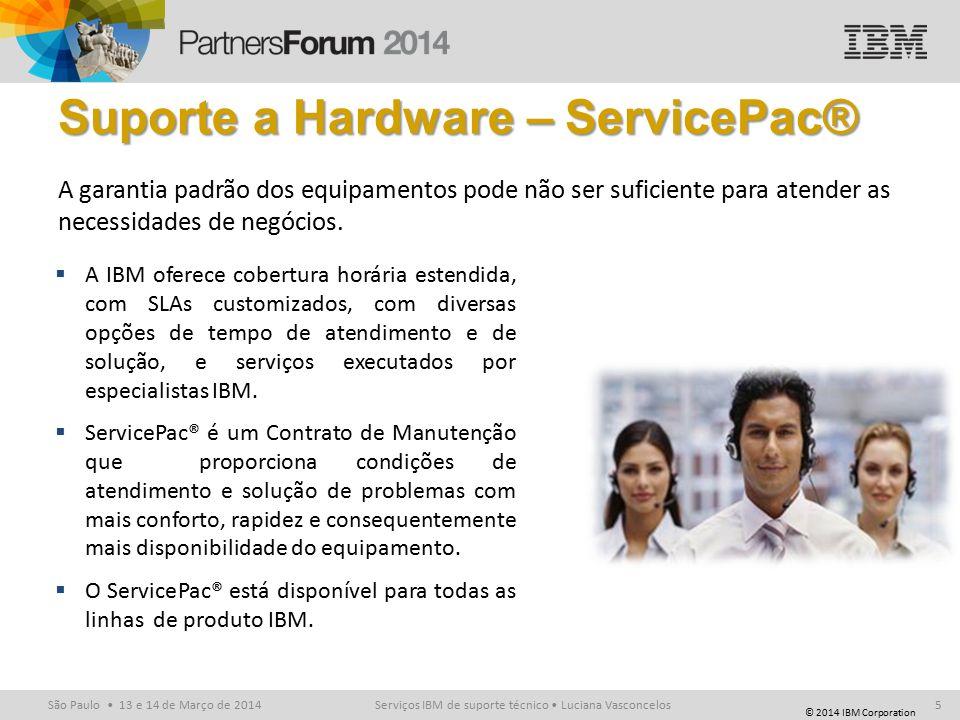 © 2014 IBM Corporation São Paulo 13 e 14 de Março de 2014 Suporte a Hardware – ServicePac® A garantia padrão dos equipamentos pode não ser suficiente para atender as necessidades de negócios.