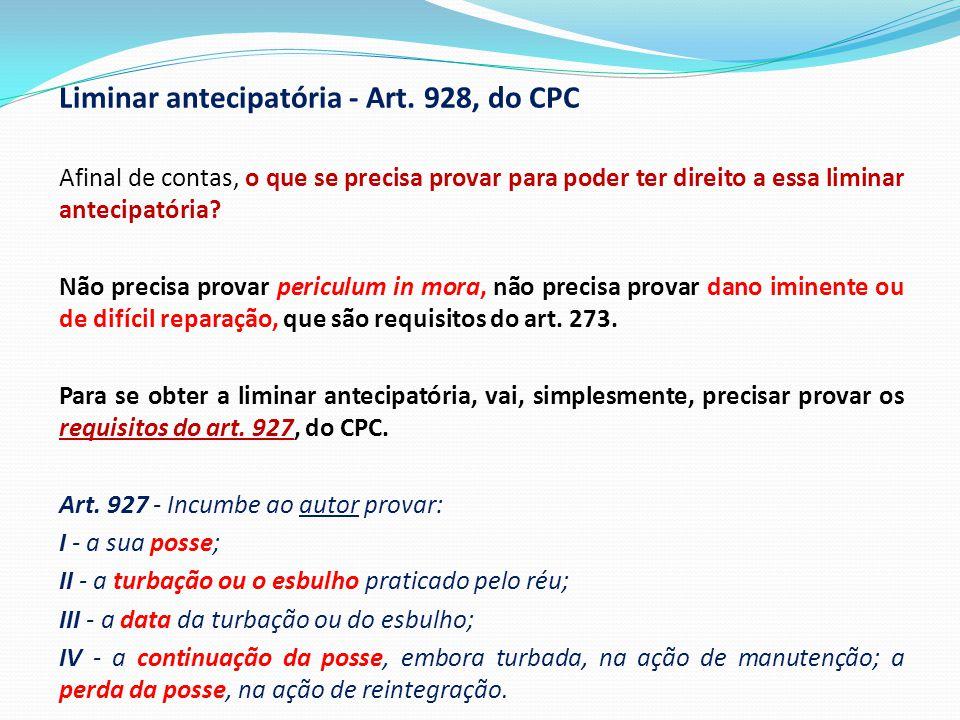 Liminar antecipatória - Art. 928, do CPC Afinal de contas, o que se precisa provar para poder ter direito a essa liminar antecipatória? Não precisa pr
