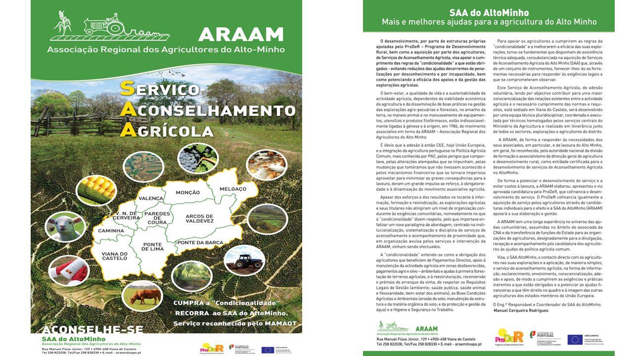 O Serviço de Aconselhamento Agrícola da ARAAM é um serviço que a Associação Regional dos Agricultores do Alto Minho, em colaboração com a CNA – Confederação nacional da Agricultura, disponibiliza aos agricultores no âmbito da condicionalidade.