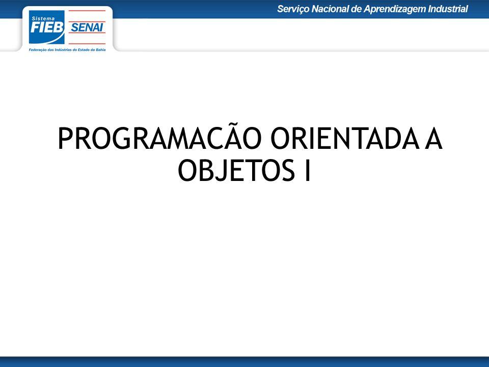 PROGRAMACÃO ORIENTADA A OBJETOS I
