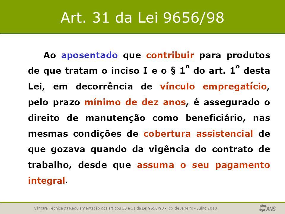 Pontos Relevantes Câmara Técnica da Regulamentação dos artigos 30 e 31 da Lei 9656/98 - Rio de Janeiro - Julho 2010 10 – esclarecer a expressão novo emprego para fins de extinção do benefício, conforme disposto no § 5º, artigo 30 da Lei 9565/98.