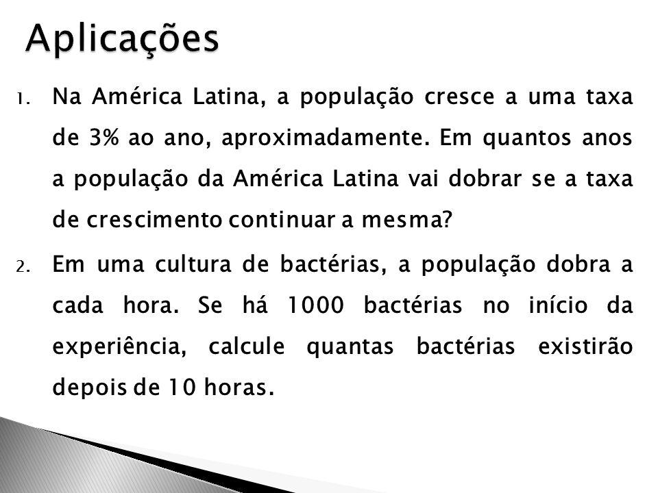 1. Na América Latina, a população cresce a uma taxa de 3% ao ano, aproximadamente. Em quantos anos a população da América Latina vai dobrar se a taxa