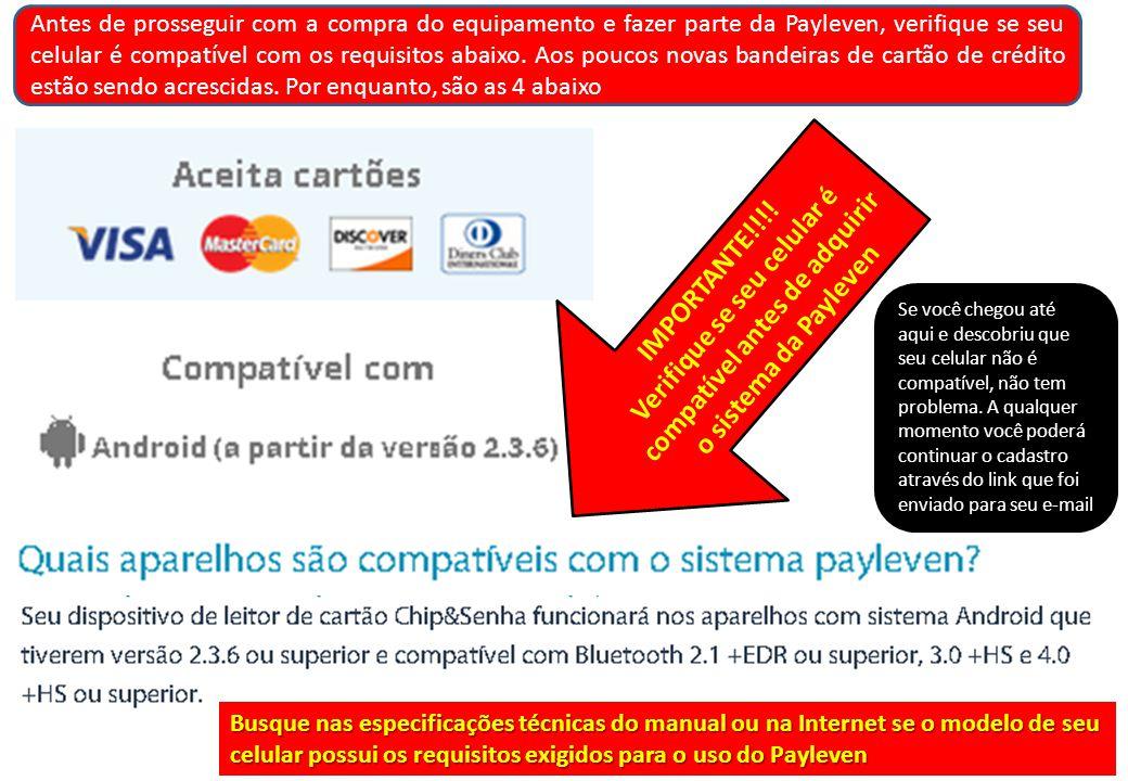 Antes de prosseguir com a compra do equipamento e fazer parte da Payleven, verifique se seu celular é compatível com os requisitos abaixo.
