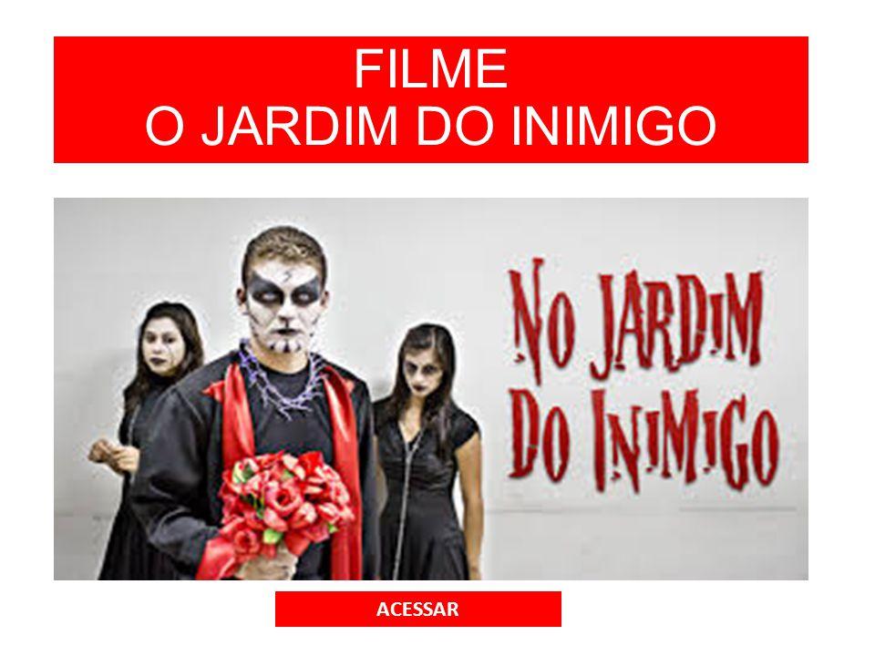 FILME O JARDIM DO INIMIGO ACESSAR