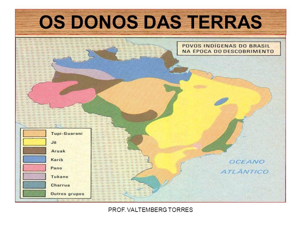 PROF. VALTEMBERG TORRES OS DONOS DAS TERRAS