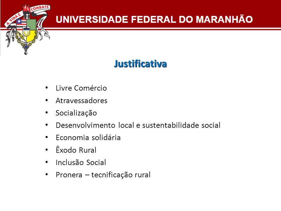 Justificativa Livre Comércio Atravessadores Socialização Desenvolvimento local e sustentabilidade social Economia solidária Êxodo Rural Inclusão Socia