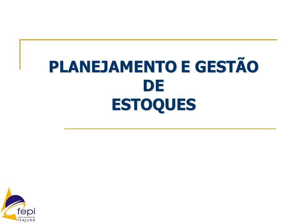 PLANEJAMENTO E GESTÃO DE ESTOQUES