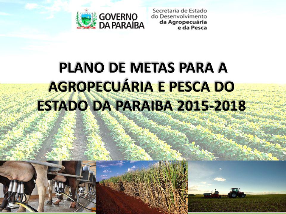 PLANO DE METAS PARA A AGROPECUÁRIA E PESCA DO ESTADO DA PARAIBA 2015-2018