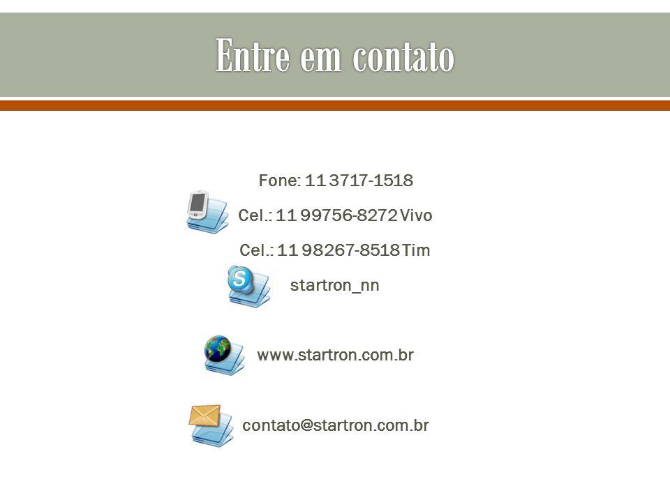 Fone: 11 3717-1518 Cel.: 11 99756-8272 Vivo Cel.: 11 98267-8518 Tim startron_nn www.startron.com.br contato@startron.com.br