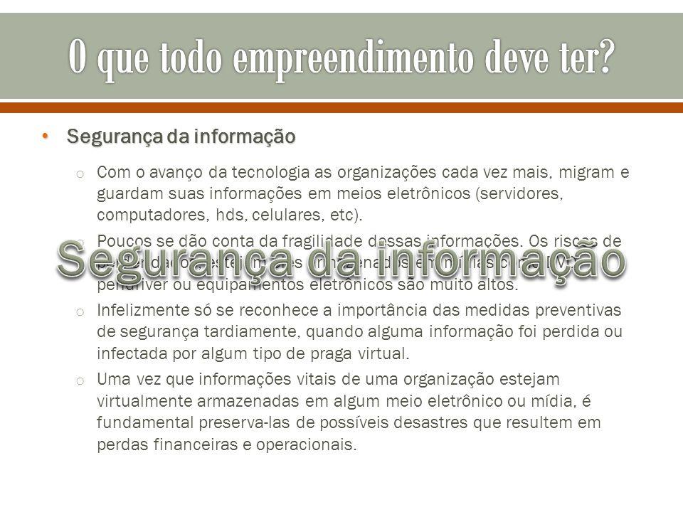 Segurança da informação Segurança da informação o Com o avanço da tecnologia as organizações cada vez mais, migram e guardam suas informações em meios