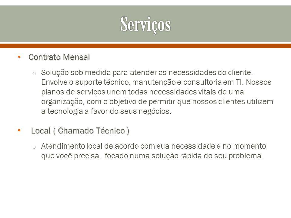 Contrato Mensal Contrato Mensal o Solução sob medida para atender as necessidades do cliente. Envolve o suporte técnico, manutenção e consultoria em T