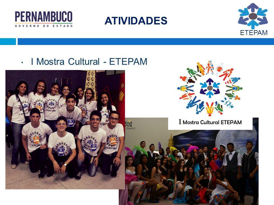 ATIVIDADES ETEPAM I Mostra Cultural - ETEPAM