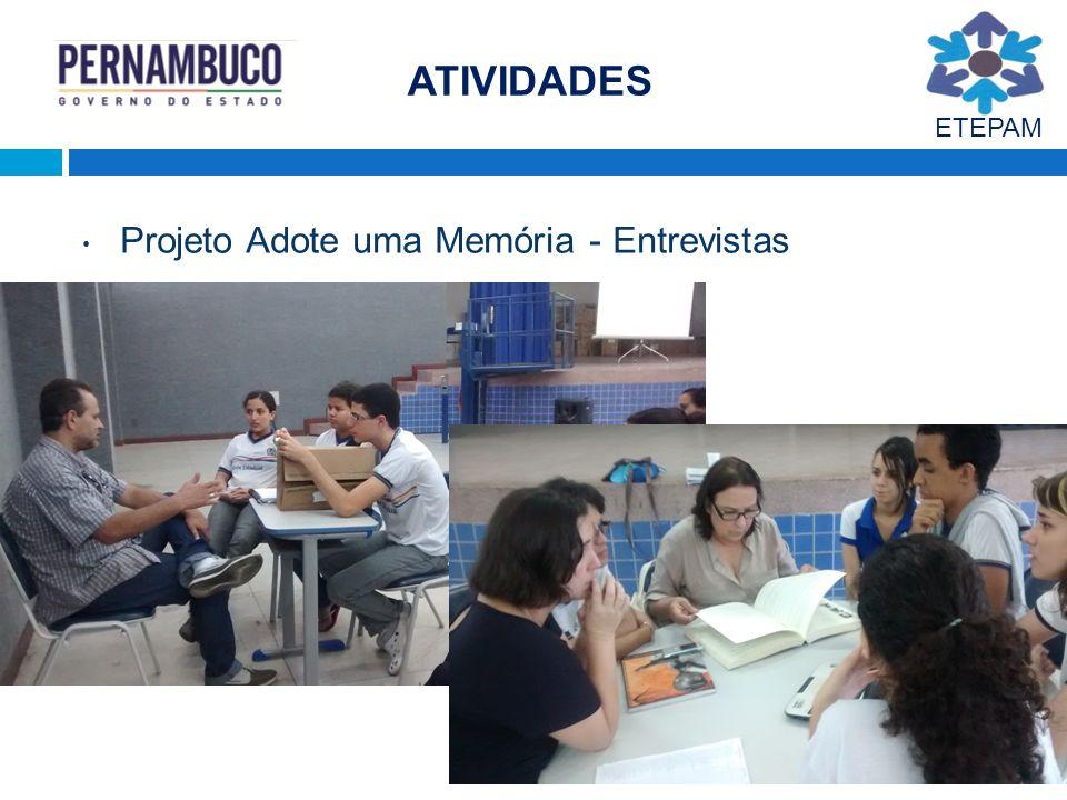 ATIVIDADES ETEPAM Projeto Adote uma Memória - Entrevistas