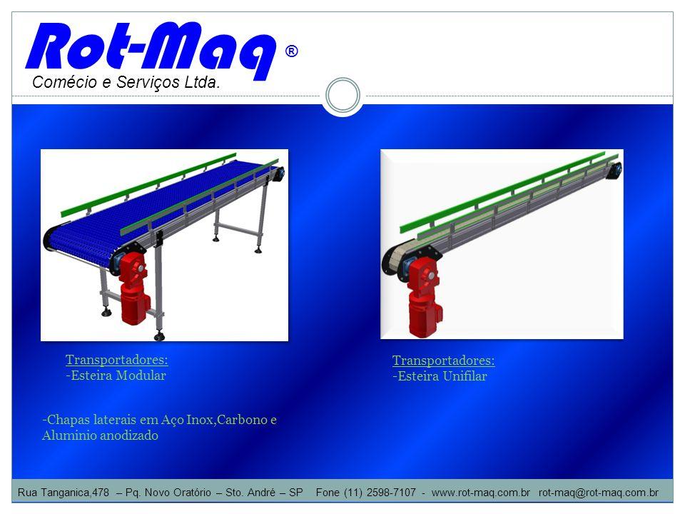 Rot-Maq ® Comécio e Serviços Ltda.Transportadores: -Esteira Modular Rua Tanganica,478 – Pq.